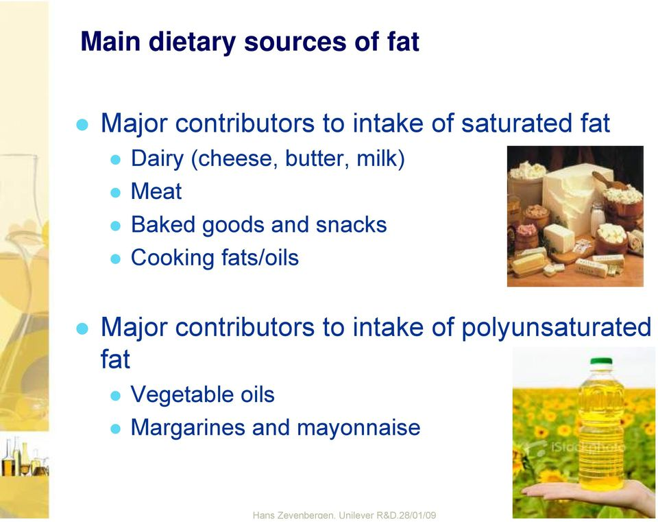 fats/oils Major contributors to intake of polyunsaturated fat
