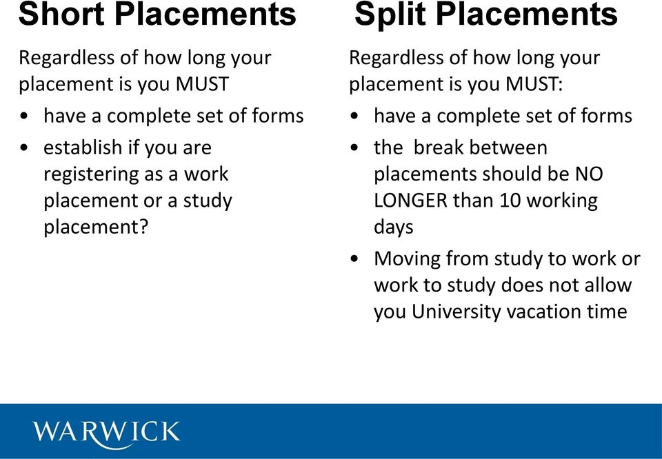 Split Placements Regardless of how long your placement is you MUST: have a complete set of forms the