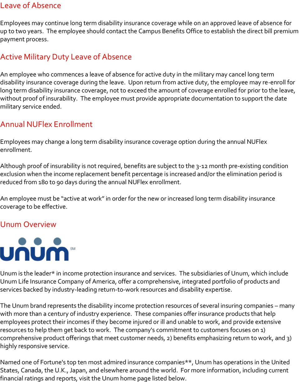 Active Military Duty Leave of Absence An employee who commences a leave of absence for active duty in the military may cancel long term disability insurance coverage during the leave.