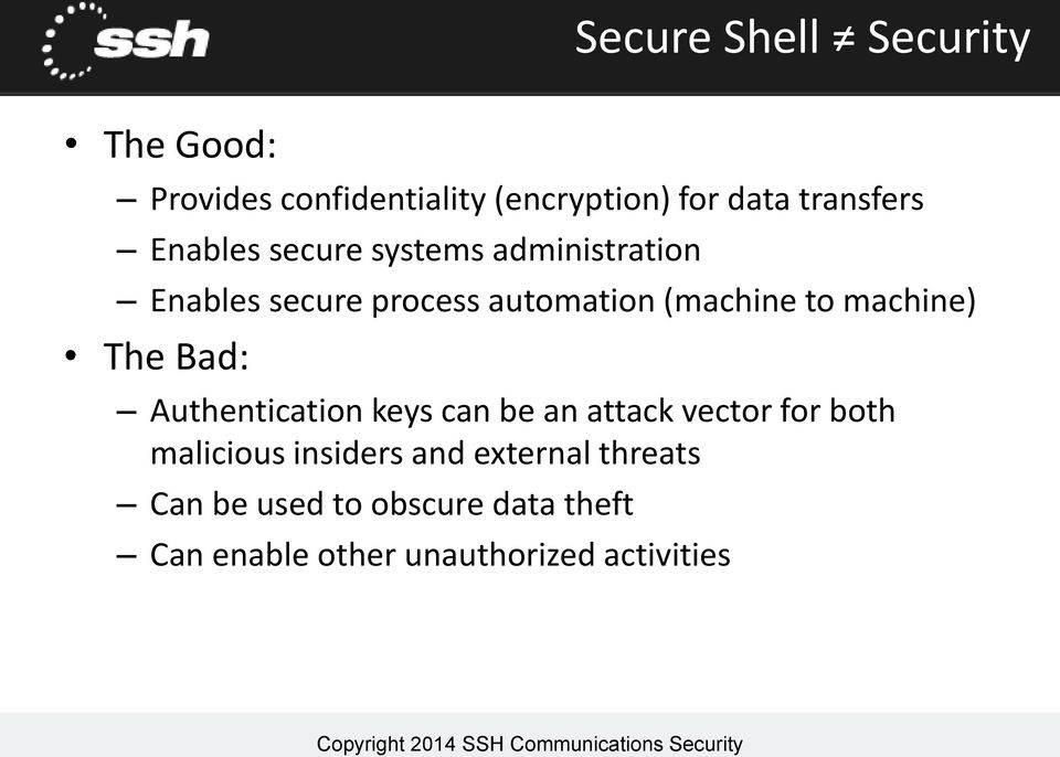 machine) The Bad: Authentication keys can be an attack vector for both malicious insiders