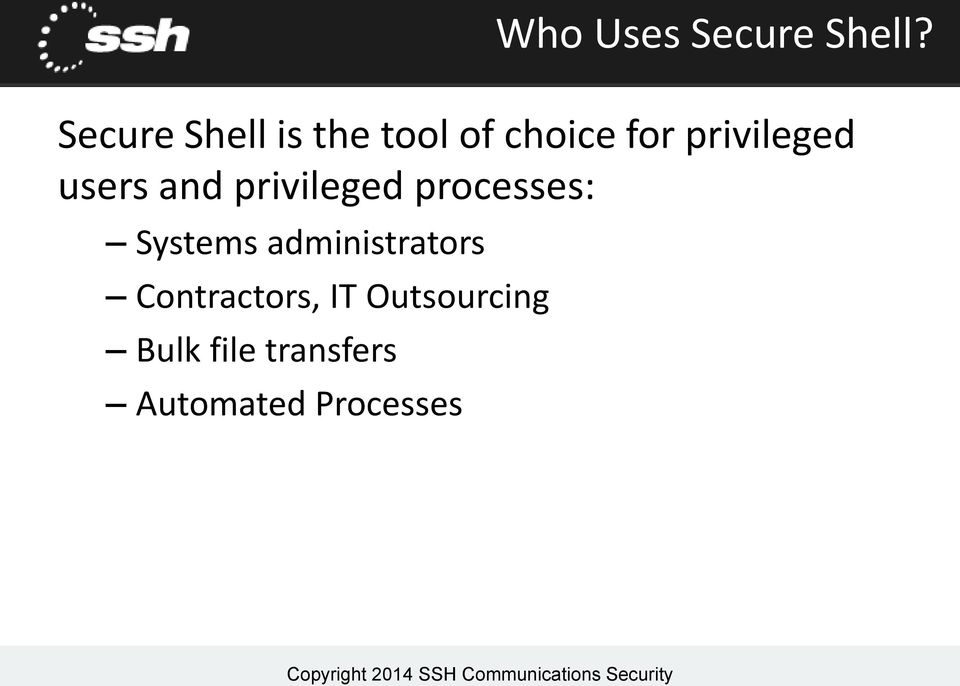 privileged users and privileged processes: