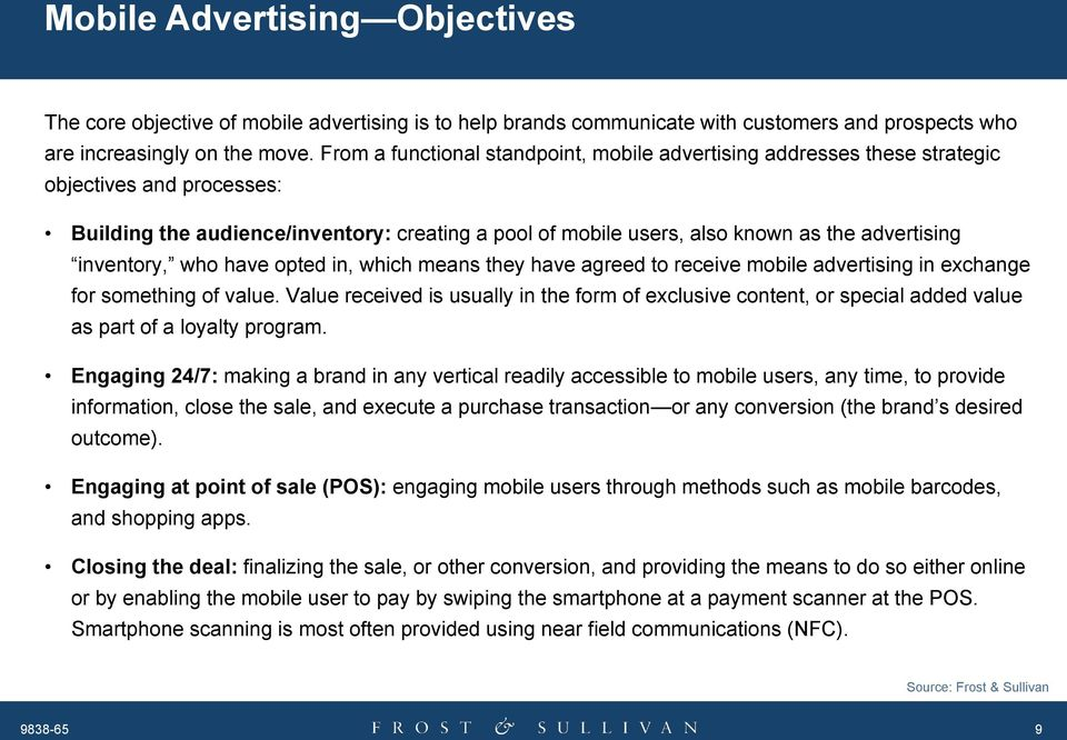 inventory, who have opted in, which means they have agreed to receive mobile advertising in exchange for something of value.