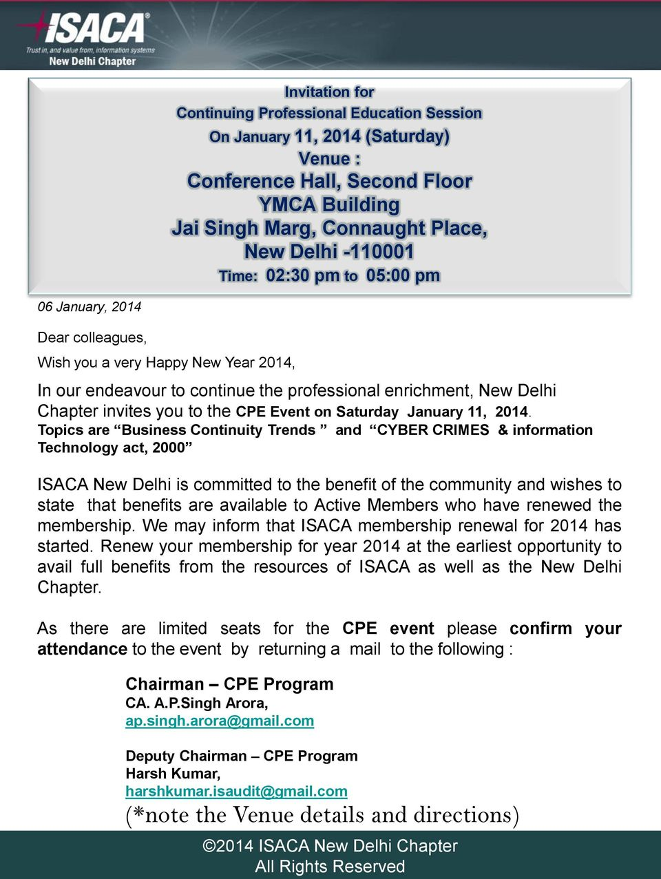 Singh Arora Program Chair 06 January, 2014 Dear colleagues, Wish you a very Happy New Year 2014, In our endeavour to continue the professional enrichment, New Delhi Chapter invites you to the CPE