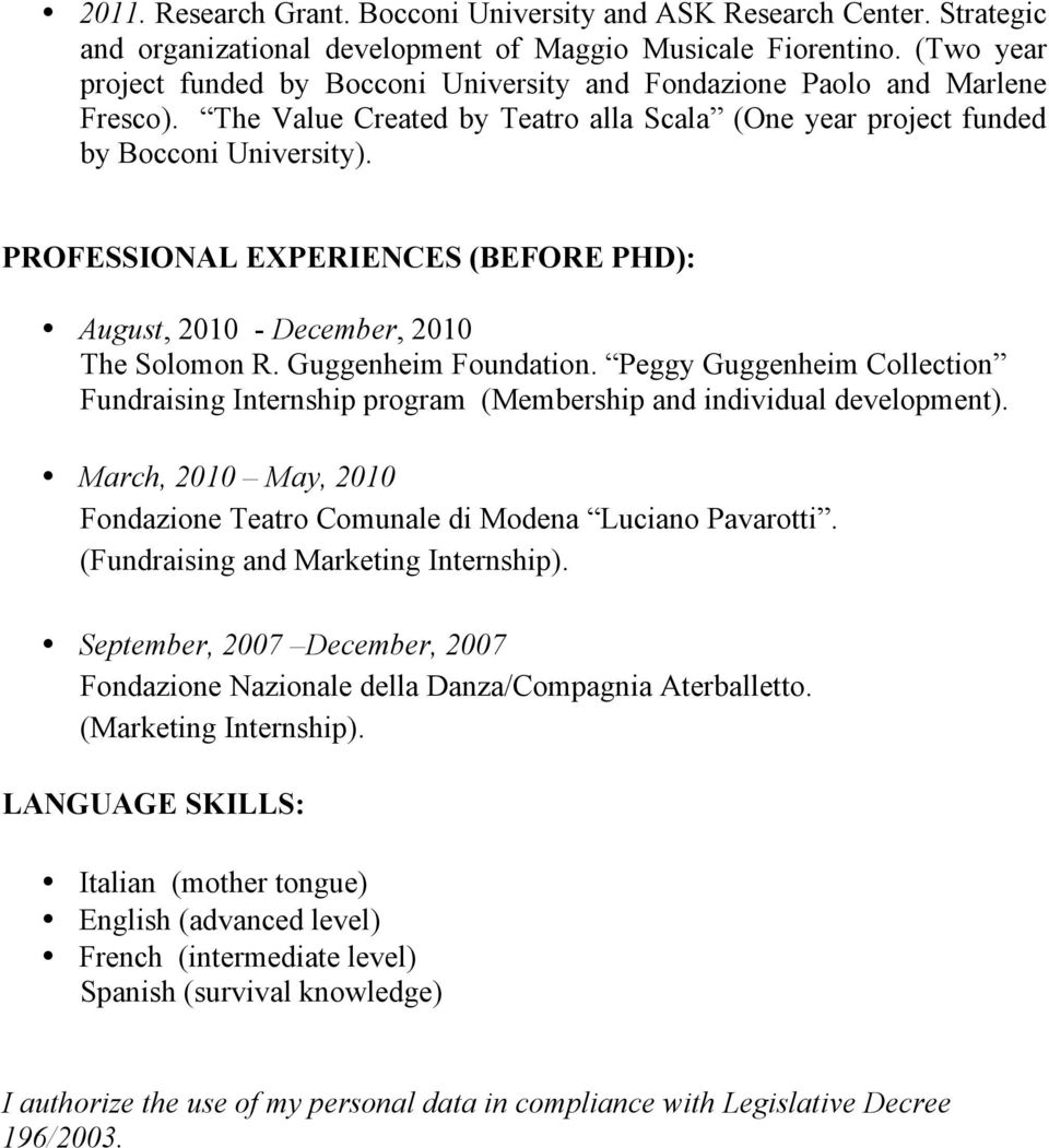 PROFESSIONAL EXPERIENCES (BEFORE PHD): August, 2010 - December, 2010 The Solomon R. Guggenheim Foundation.