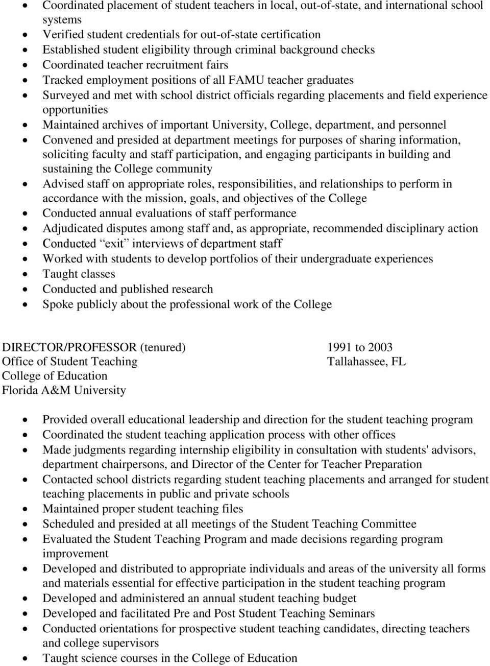 field experience opportunities Maintained archives of important University, College, department, and personnel Convened and presided at department meetings for purposes of sharing information,