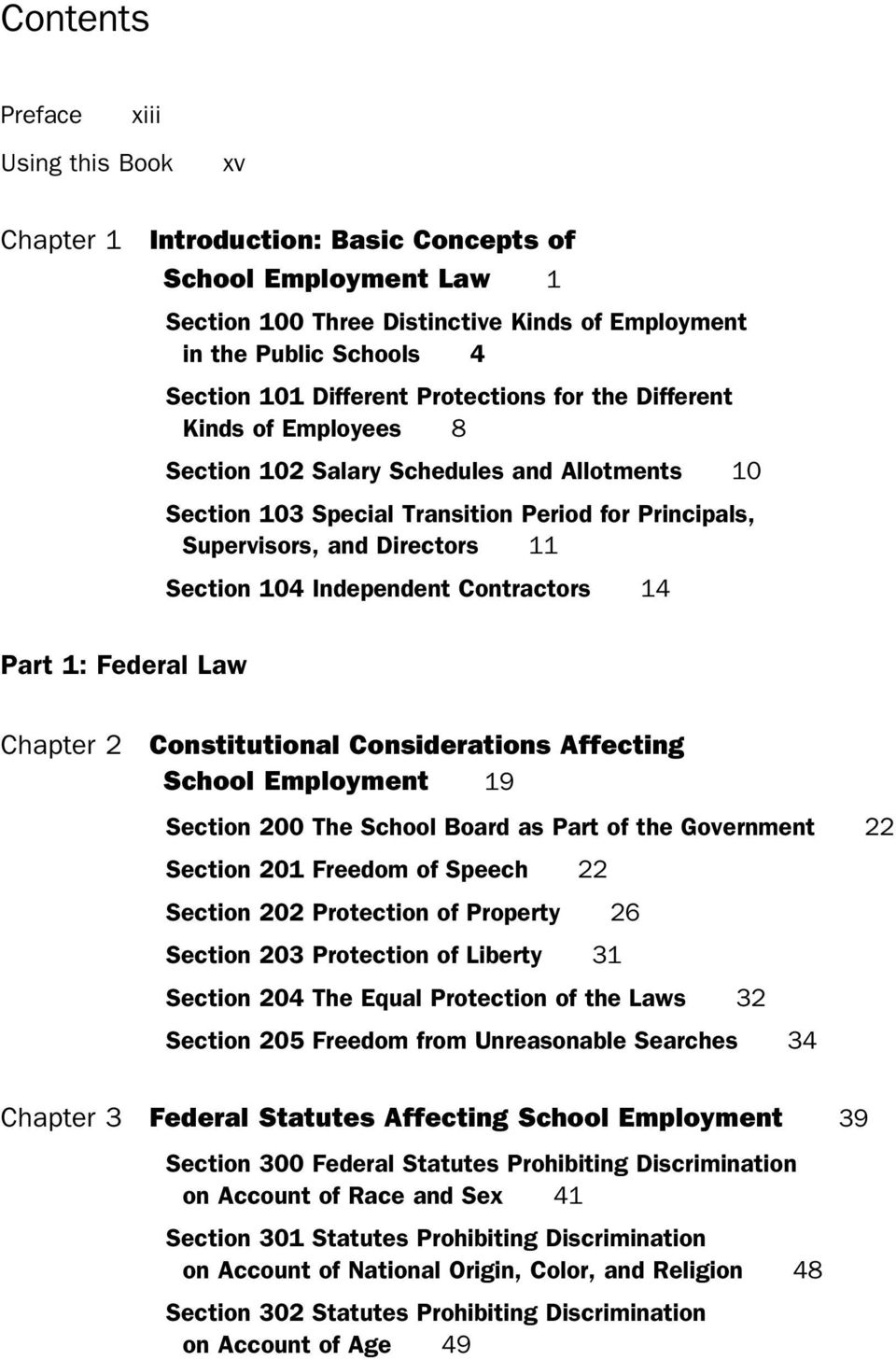 Section 104 Independent Contractors 14 Part 1: Federal Law Chapter 2 Constitutional Considerations Affecting School Employment 19 Section 200 The School Board as Part of the Government 22 Section 201