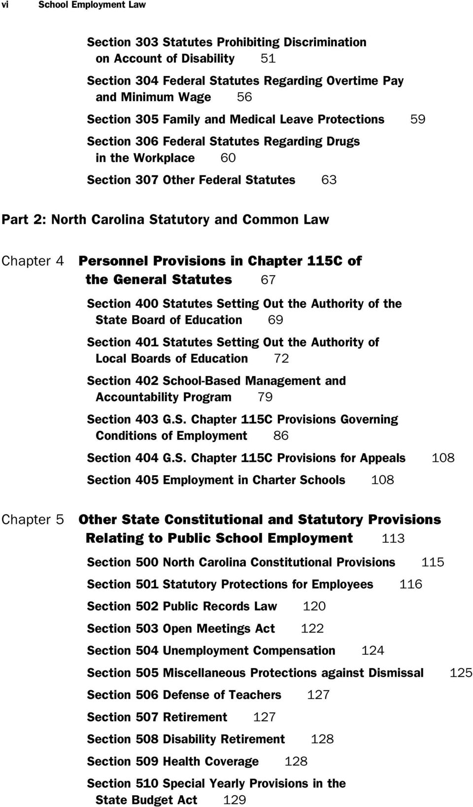 Personnel Provisions in Chapter 115C of the General Statutes 67 Section 400 Statutes Setting Out the Authority of the State Board of Education 69 Section 401 Statutes Setting Out the Authority of