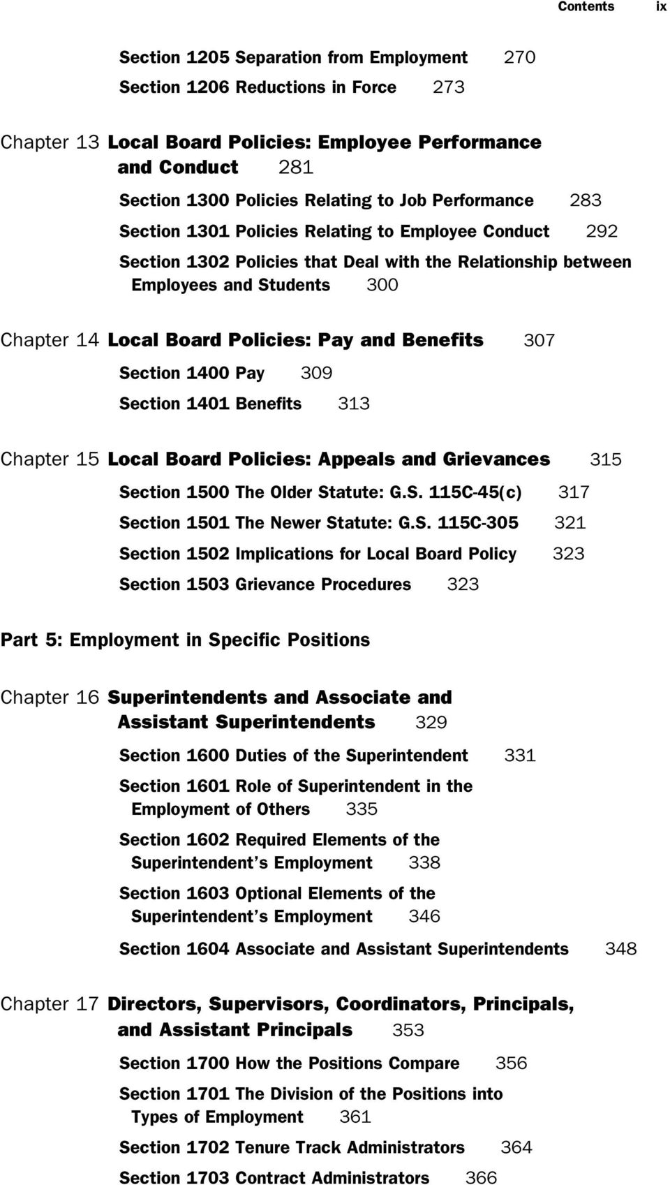 Pay and Benefits 307 Section 1400 Pay 309 Section 1401 Benefits 313 Chapter 15 Local Board Policies: Appeals and Grievances 315 Section 1500 The Older Statute: G.S. 115C-45(c) 317 Section 1501 The Newer Statute: G.