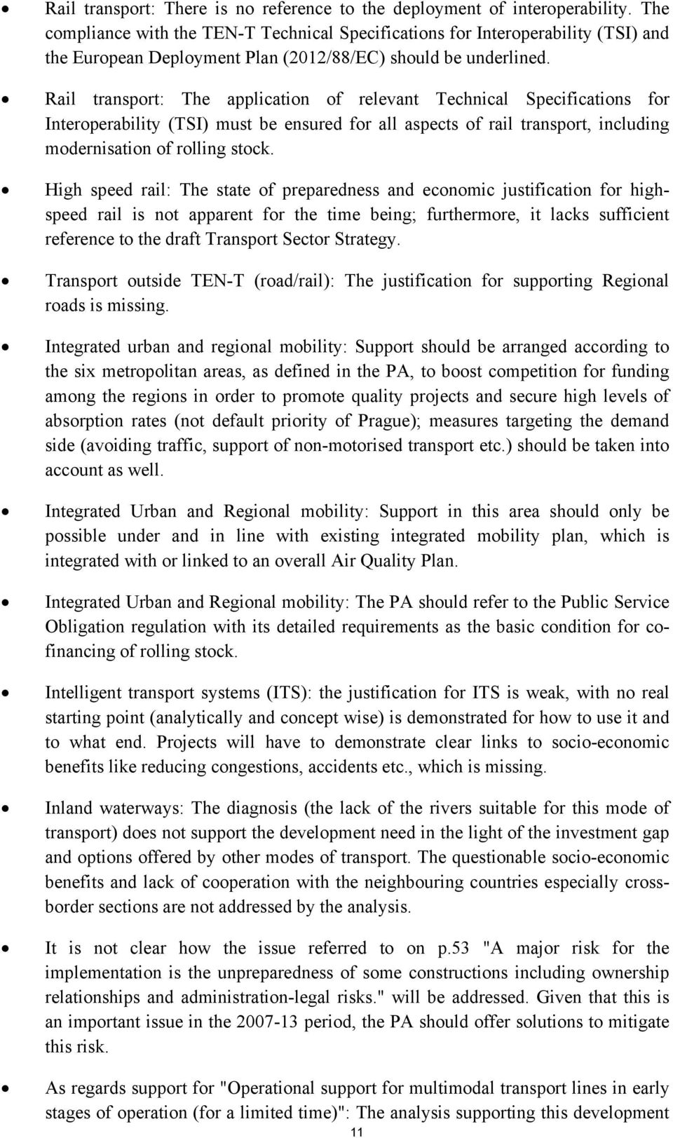 Rail transport: The application of relevant Technical Specifications for Interoperability (TSI) must be ensured for all aspects of rail transport, including modernisation of rolling stock.