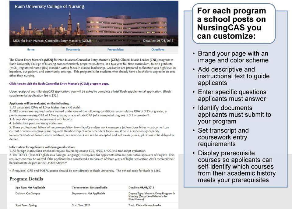 Identify documents applicants must submit to your program Set transcript and coursework entry requirements