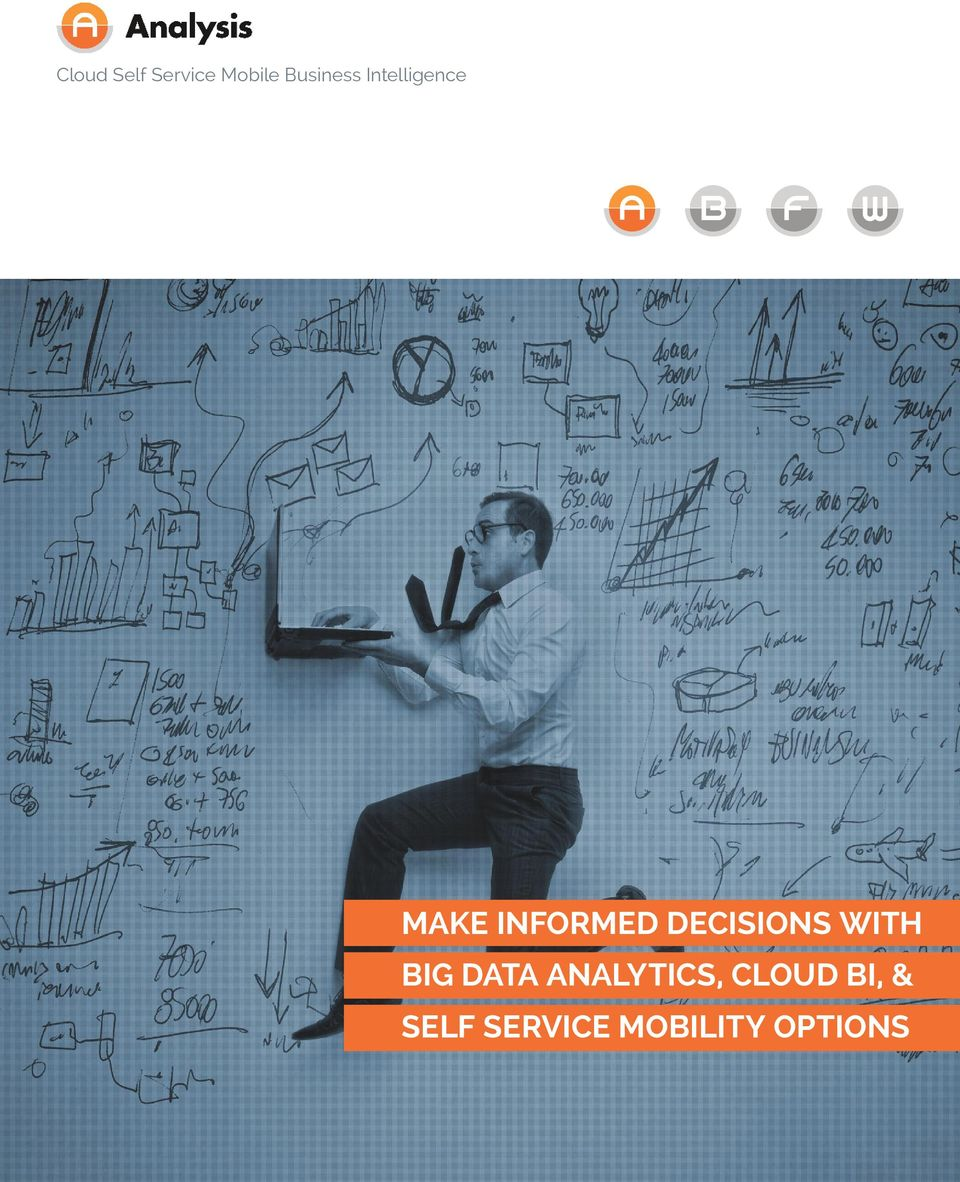 DECISIONS WITH BIG DATA ANALYTICS,