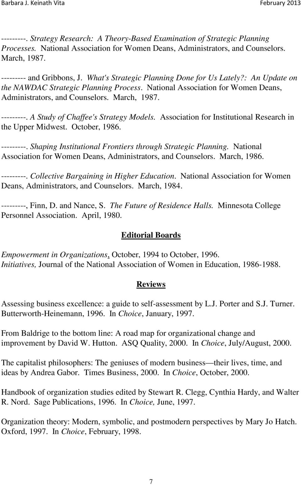 A Study of Chaffee's Strategy Models. Association for Institutional Research in the Upper Midwest. October, 1986. ---------. Shaping Institutional Frontiers through Strategic Planning.