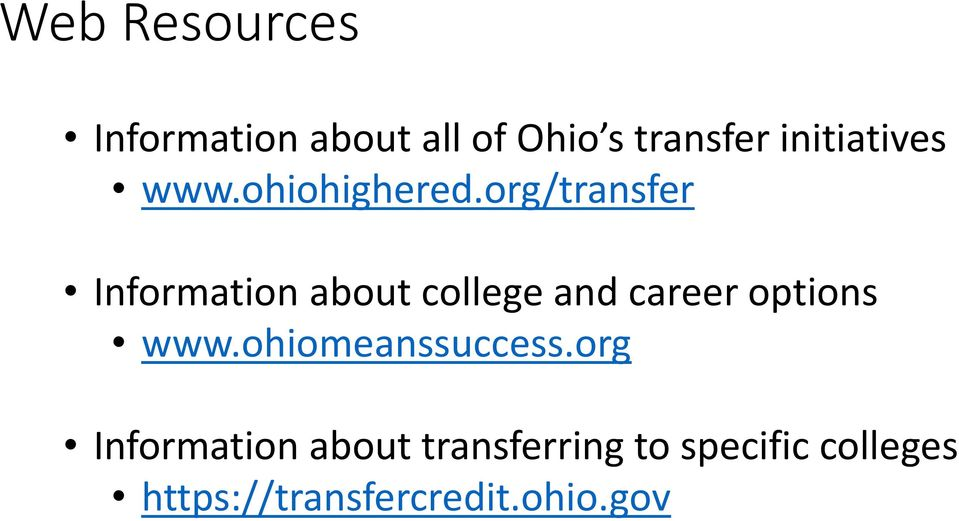 org/transfer Information about college and career options www.