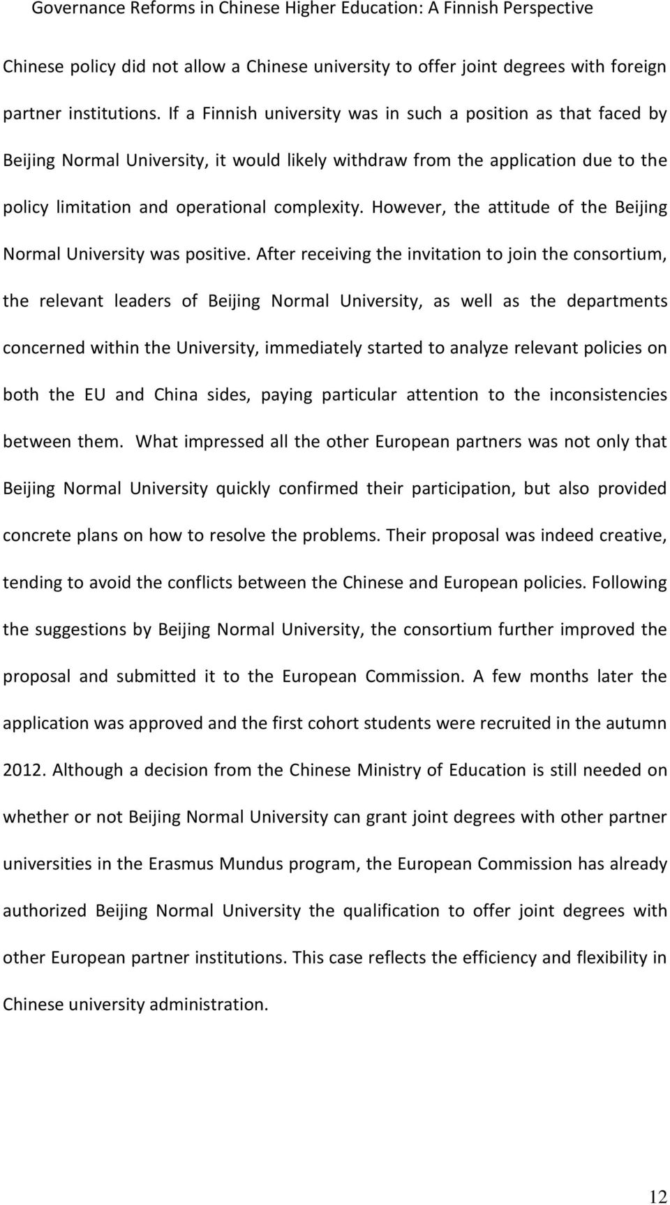 However, the attitude of the Beijing Normal University was positive.