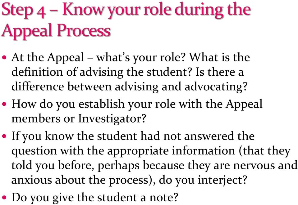 How do you establish your role with the Appeal members or Investigator?