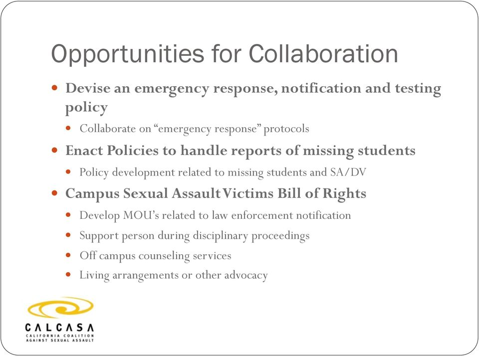 missing students and SA/DV Campus Sexual Assault Victims Bill of Rights Develop MOU s related to law enforcement