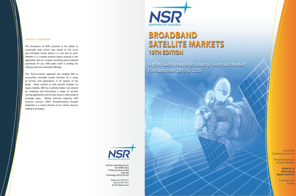 offerings. This first-to-market approach has enabled NSR to successfully anticipate market direction for a range of services and applications in all regions of the globe.