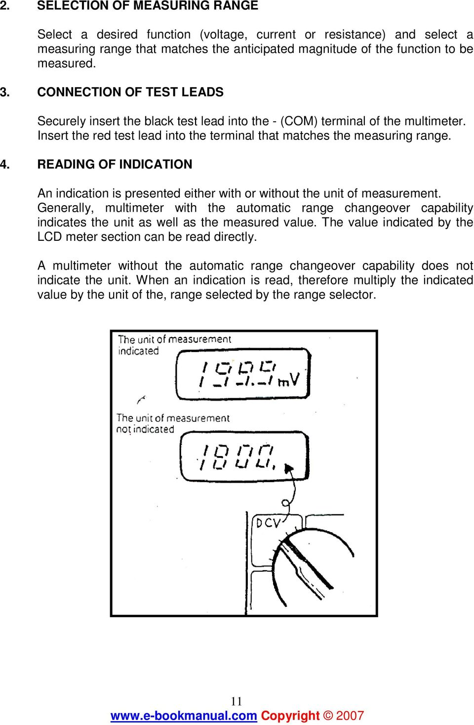 READING OF INDICATION An indication is presented either with or without the unit of measurement.