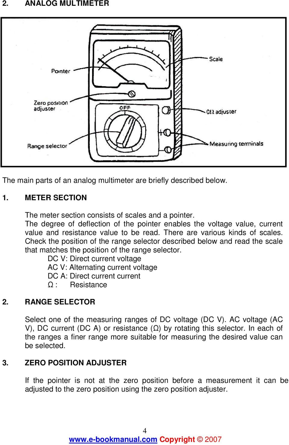 Check the position of the range selector described below and read the scale that matches the position of the range selector.