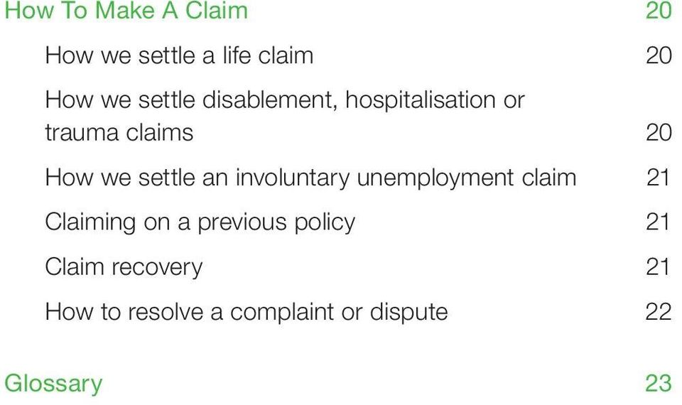 involuntary unemployment claim 21 Claiming on a previous policy 21