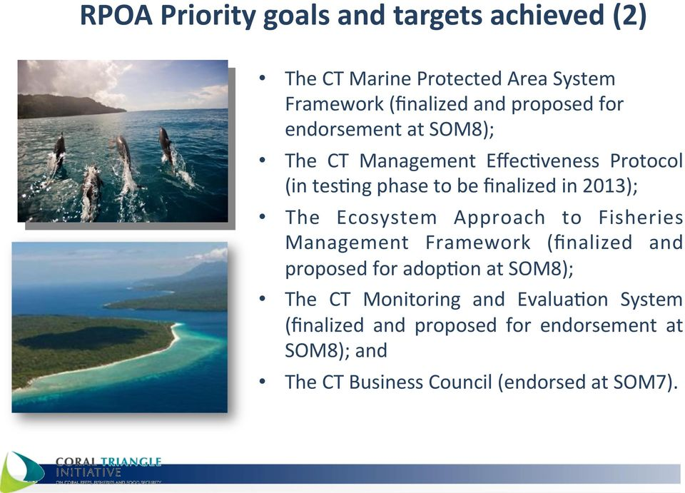 Ecosystem Approach to Fisheries Management Framework (finalized and proposed for adopyon at SOM8); The CT