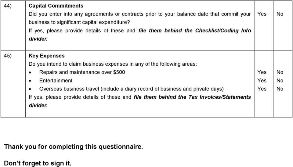 45) Key Expenses Do you intend to claim business expenses in any of the following areas: Repairs and maintenance over $500 Entertainment Overseas business