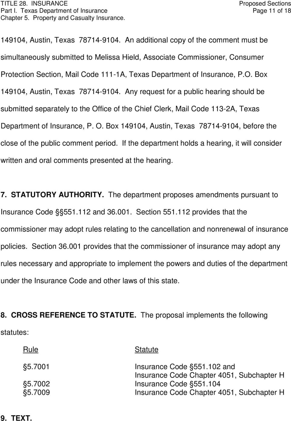 Box 149104, Austin, Texas 78714-9104. Any request for a public hearing should be submitted separately to the Office of the Chief Clerk, Mail Code 113-2A, Texas Department of Insurance, P. O. Box 149104, Austin, Texas 78714-9104, before the close of the public comment period.