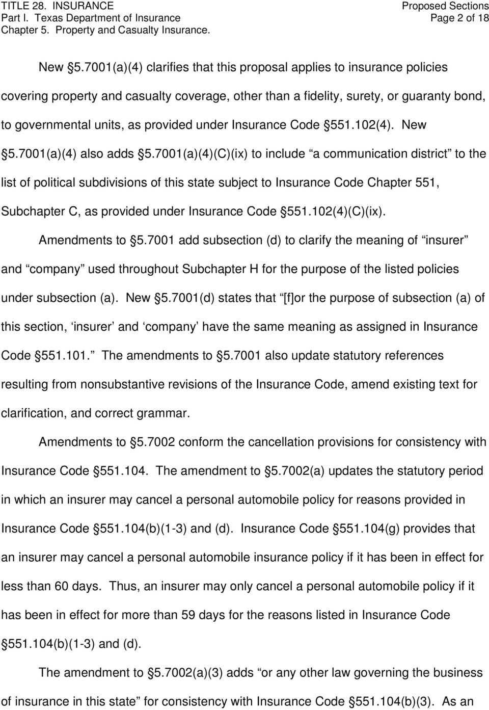 under Insurance Code 551.102(4). New 5.7001(a)(4) also adds 5.