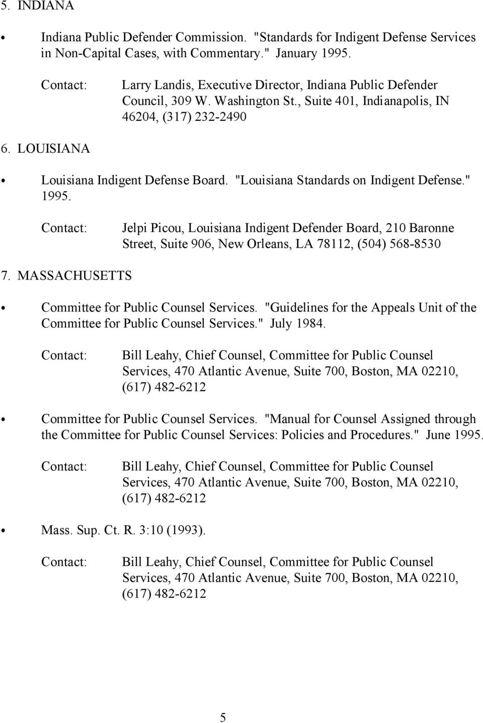 """Louisiana Standards on Indigent Defense."" 1995. Jelpi Picou, Louisiana Indigent Defender Board, 210 Baronne Street, Suite 906, New Orleans, LA 78112, (504) 568-8530 7."