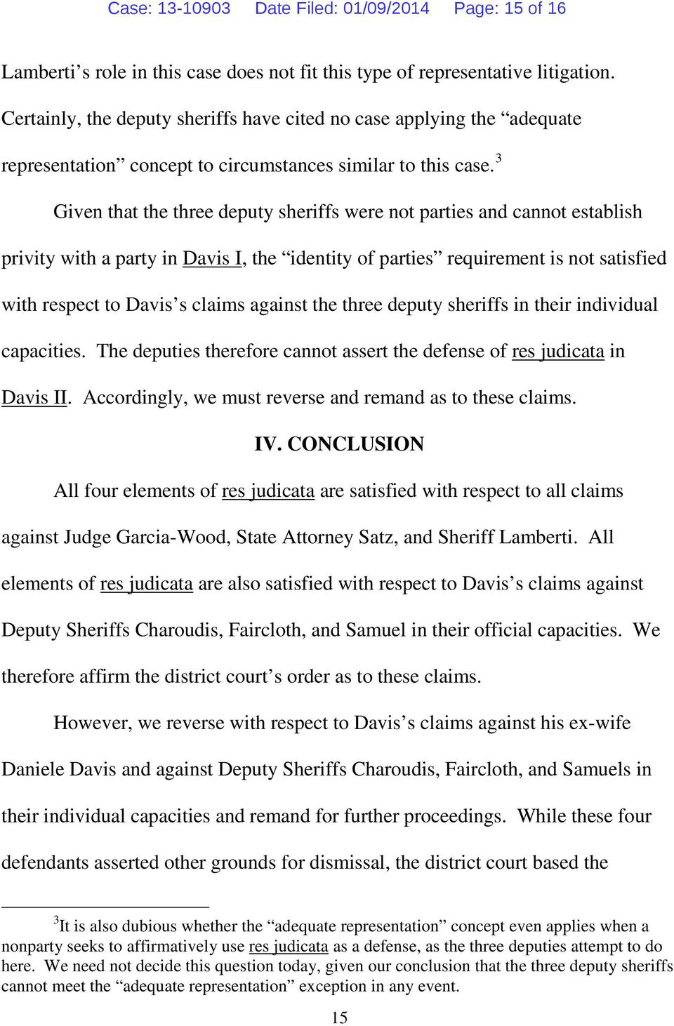3 Given that the three deputy sheriffs were not parties and cannot establish privity with a party in Davis I, the identity of parties requirement is not satisfied with respect to Davis s claims