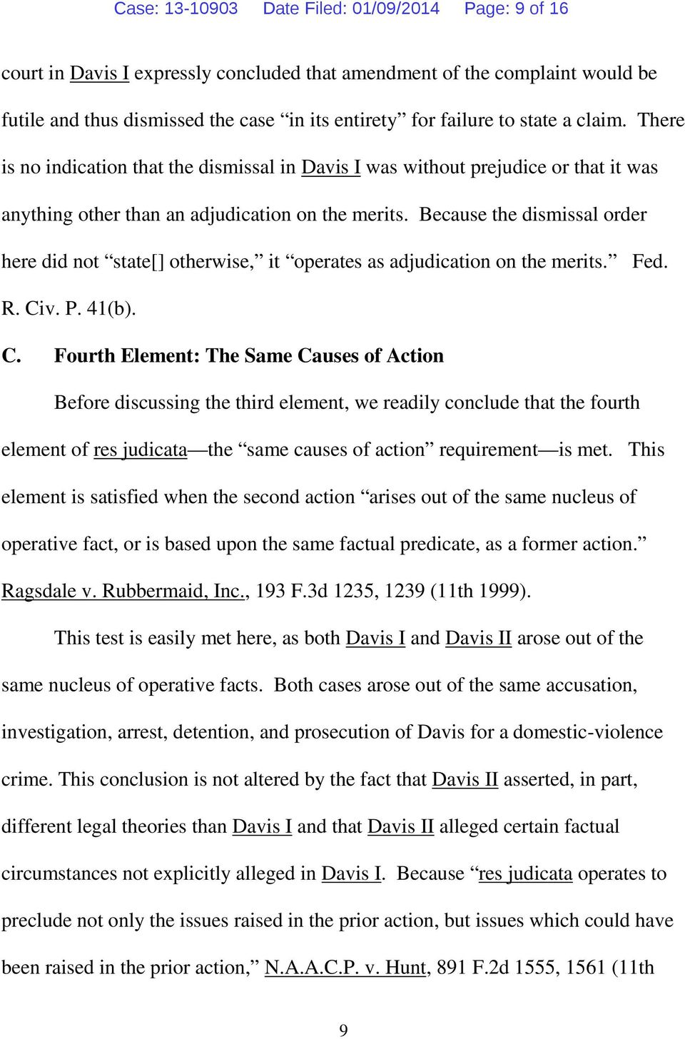 Because the dismissal order here did not state[] otherwise, it operates as adjudication on the merits. Fed. R. Ci