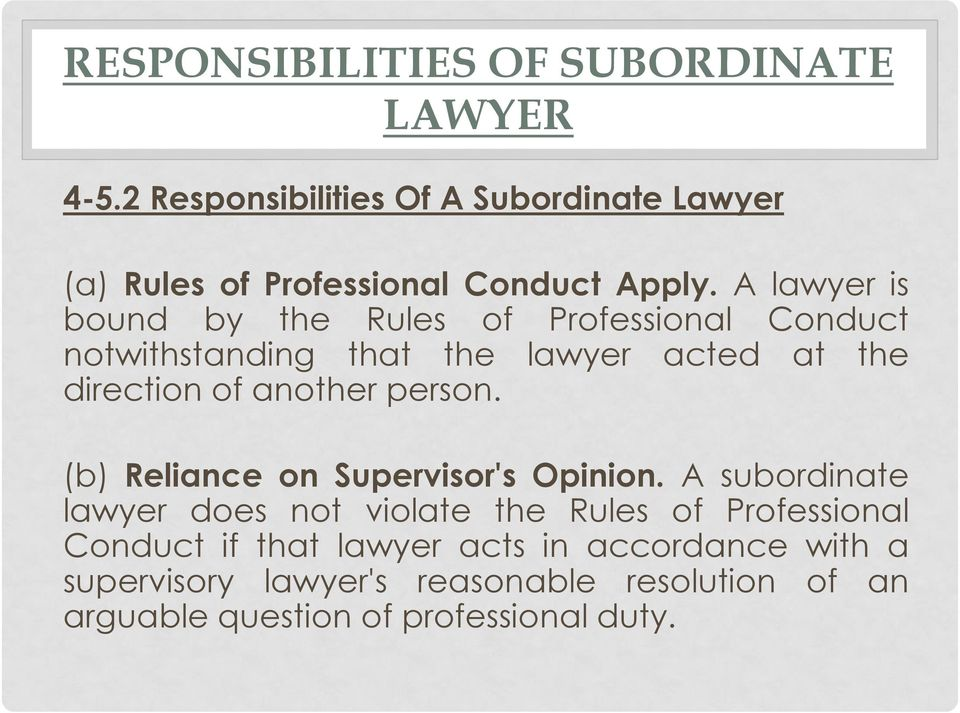 A lawyer is bound by the Rules of Professional Conduct notwithstanding that the lawyer acted at the direction of another