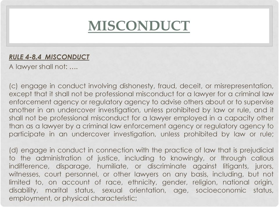 agency to advise others about or to supervise another in an undercover investigation, unless prohibited by law or rule, and it shall not be professional misconduct for a lawyer employed in a capacity