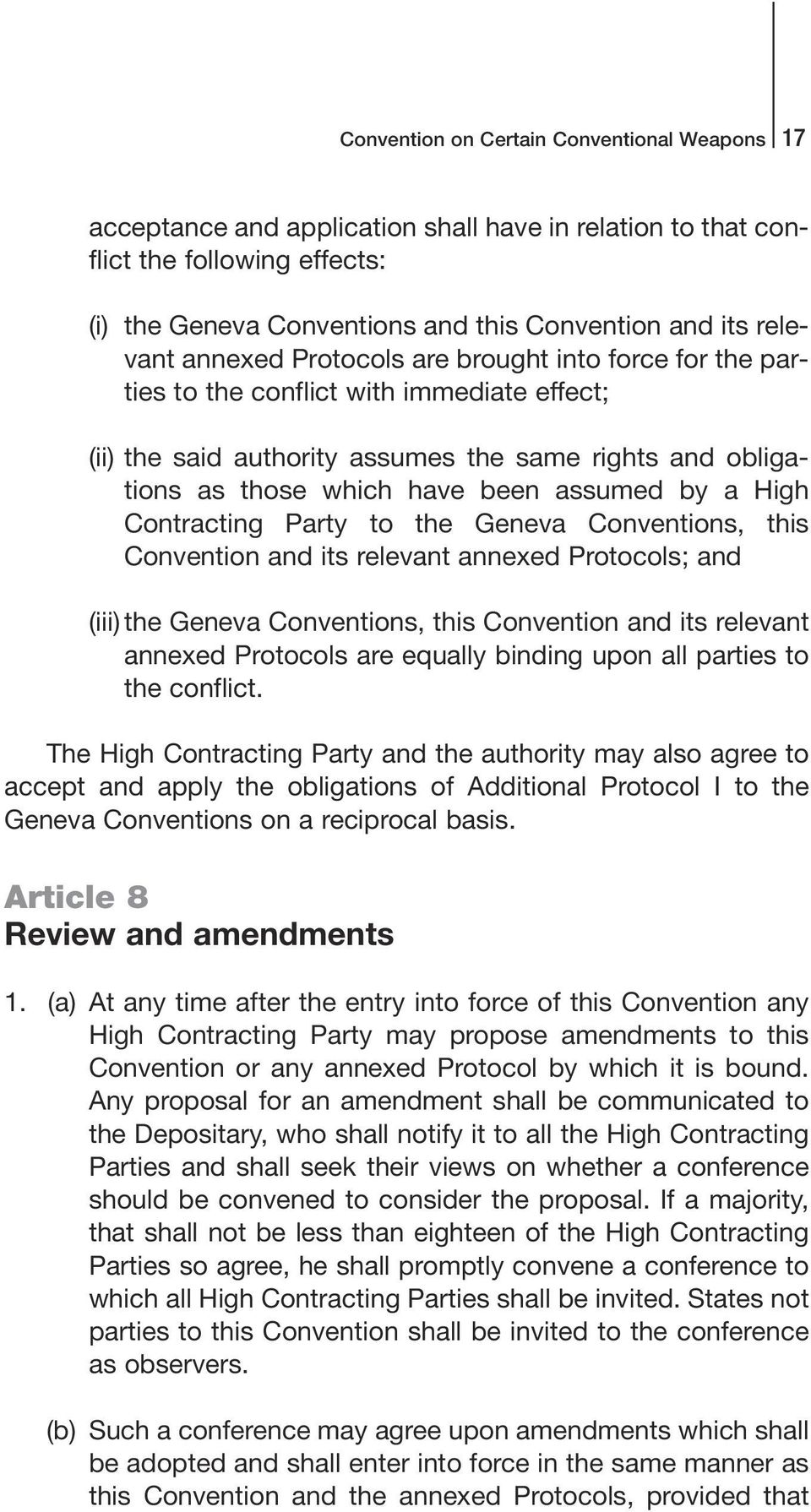High Contracting Party to the Geneva Conventions, this Convention and its relevant annexed Protocols; and (iii) the Geneva Conventions, this Convention and its relevant annexed Protocols are equally