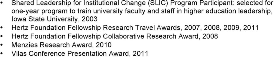 Hertz Foundation Fellowship Research Travel Awards, 2007, 2008, 2009, 2011 Hertz Foundation