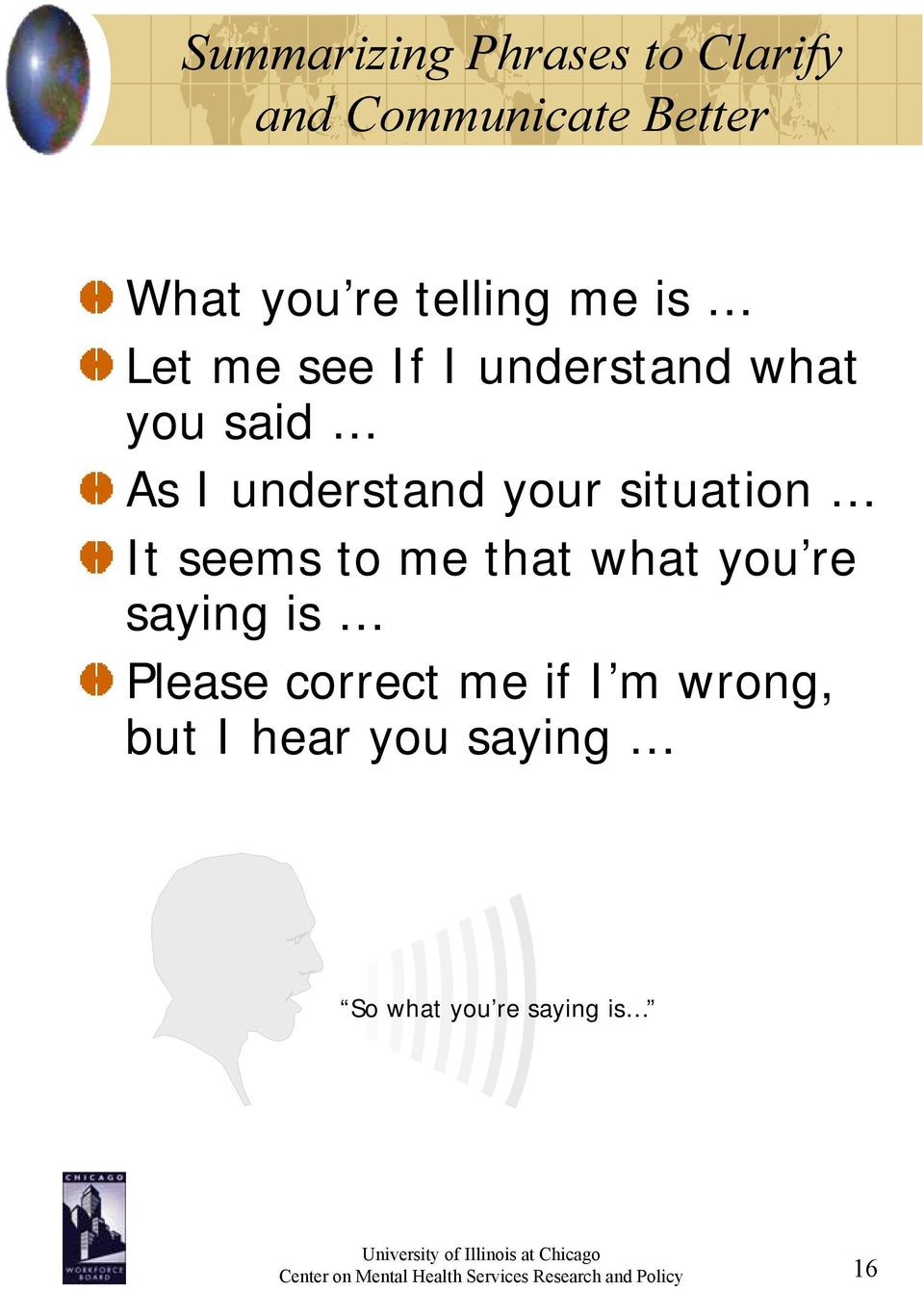 to me that what you re saying is Please correct me if I m wrong, but I hear you