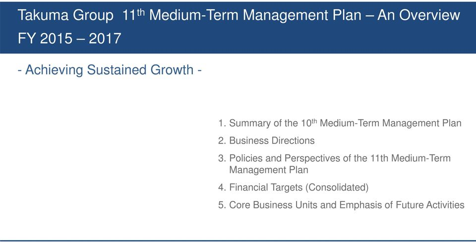 Business Directions 3. Policies and Perspectives of the 11th Medium-Term 3.