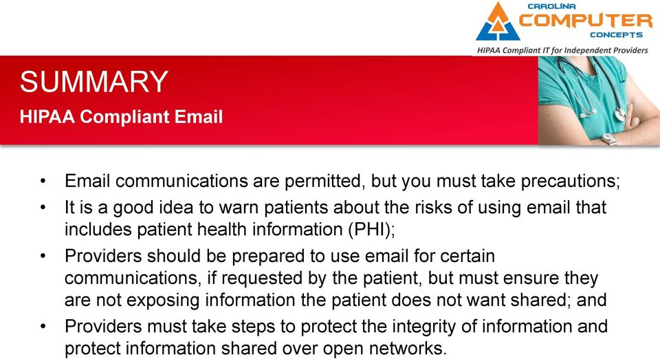 email for certain communications, if requested by the patient, but must ensure they are not exposing information the patient