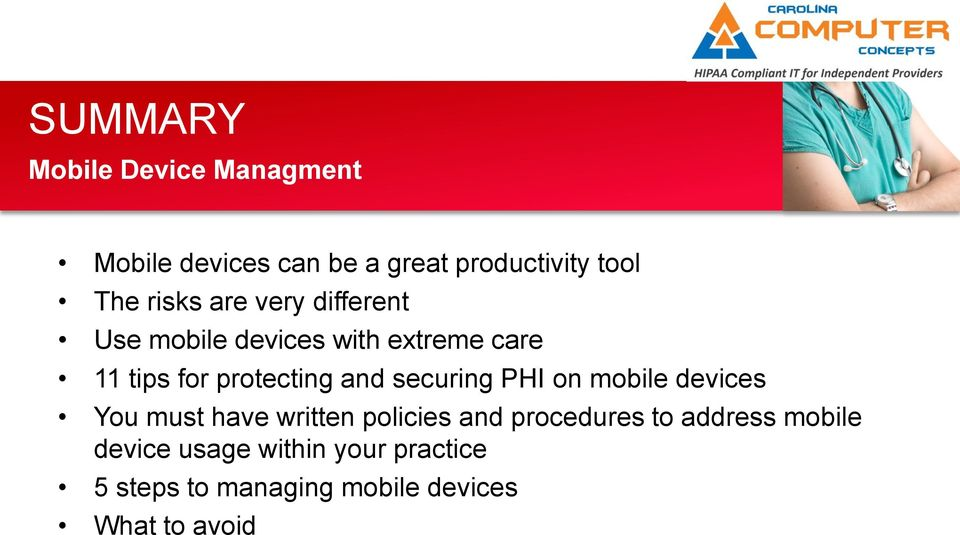 and securing PHI on mobile devices You must have written policies and procedures to