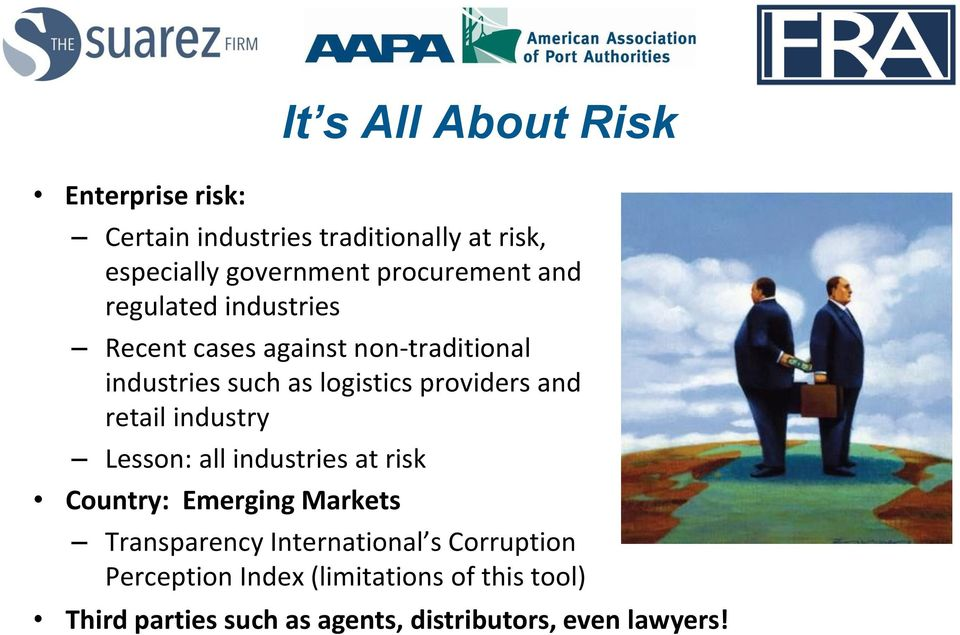 providers and retail industry Lesson: all industries at risk Country: Emerging Markets Transparency