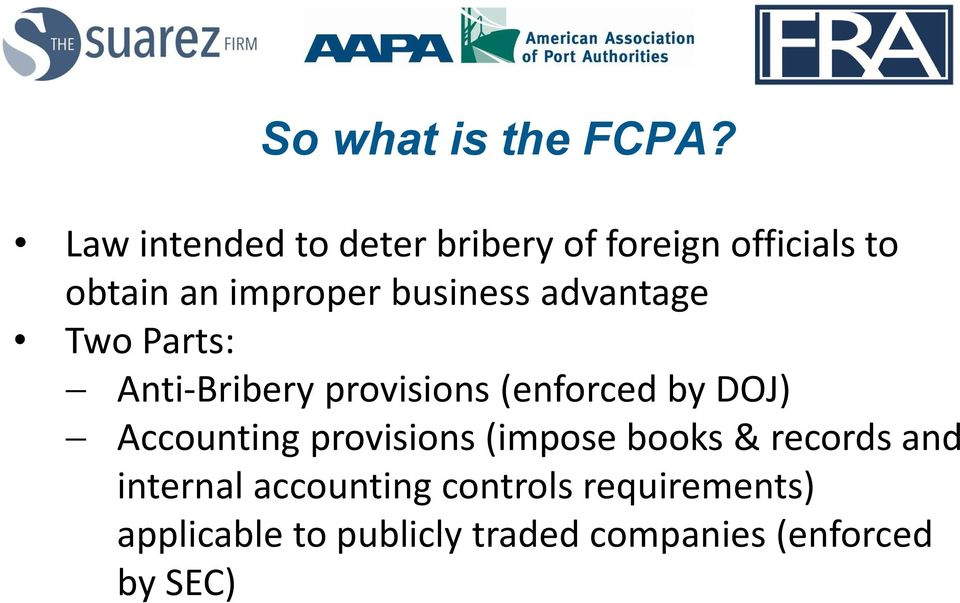 business advantage Two Parts: Anti-Bribery provisions (enforced by DOJ)