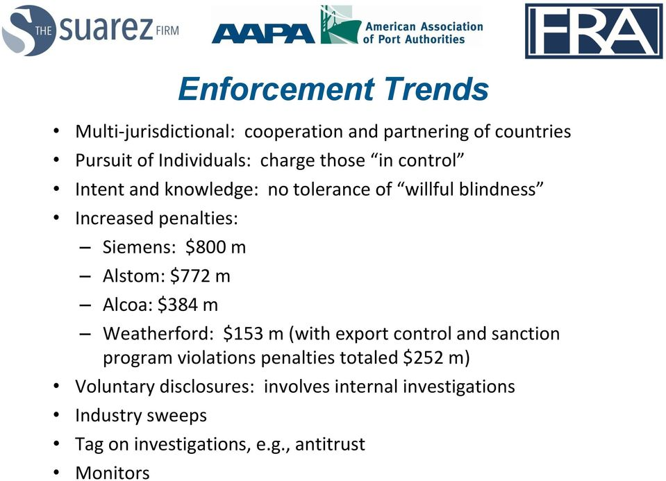 m Alcoa: $384 m Weatherford: $153 m (with export control and sanction program violations penalties totaled $252 m)