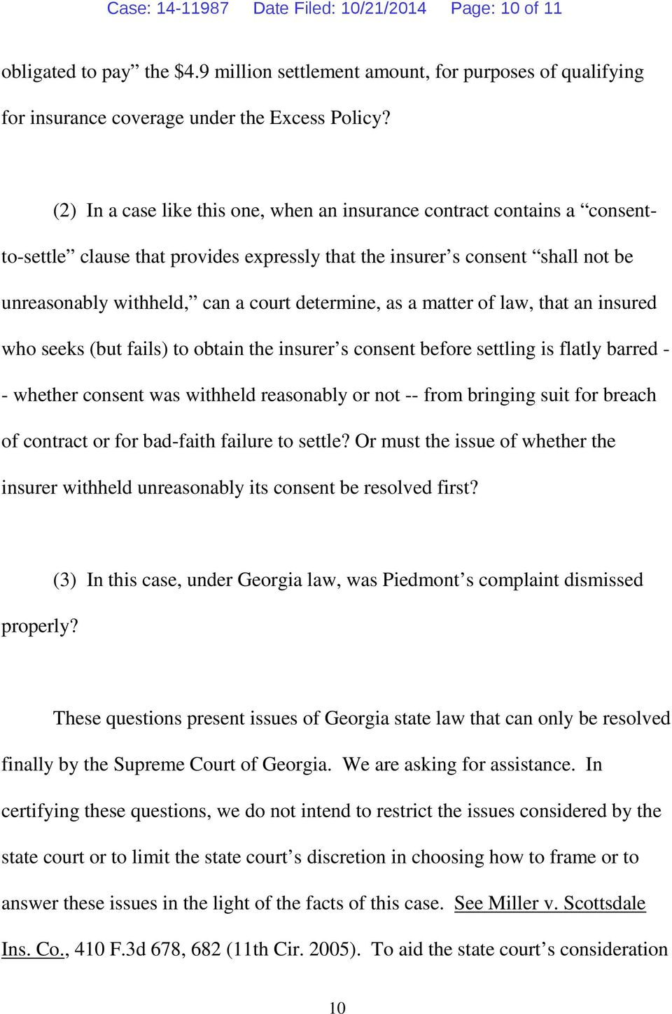 determine, as a matter of law, that an insured who seeks (but fails) to obtain the insurer s consent before settling is flatly barred - - whether consent was withheld reasonably or not -- from