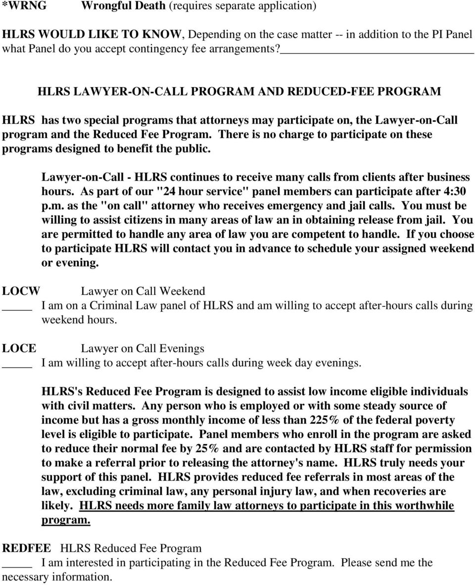 There is no charge to participate on these programs designed to benefit the public. Lawyer-on-Call - HLRS continues to receive many calls from clients after business hours.