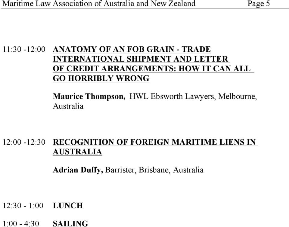 Maurice Thompson, HWL Ebsworth Lawyers, Melbourne, Australia 12:00-12:30 RECOGNITION OF FOREIGN