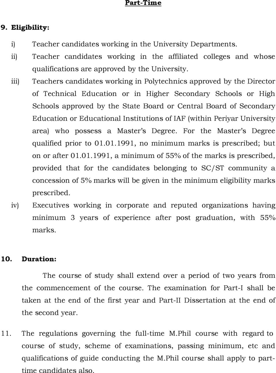 iii) Teachers candidates working in Polytechnics approved by the Director of Technical Education or in Higher Secondary Schools or High Schools approved by the State Board or Central Board of
