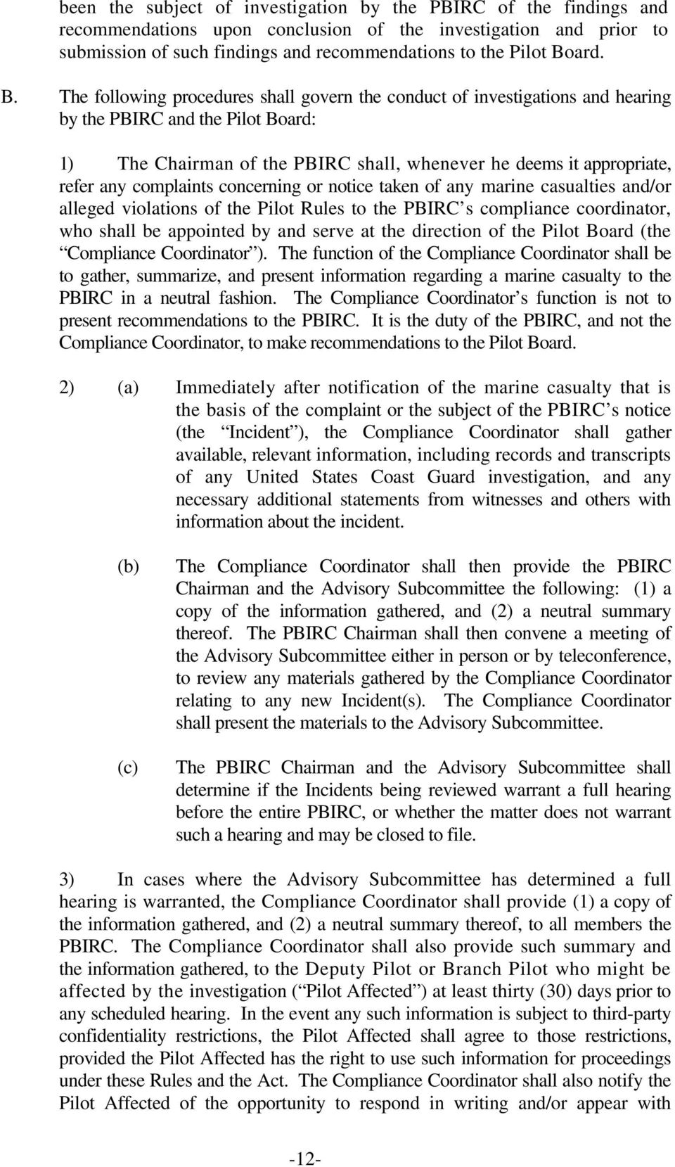 complaints concerning or notice taken of any marine casualties and/or alleged violations of the Pilot Rules to the PBIRC s compliance coordinator, who shall be appointed by and serve at the direction