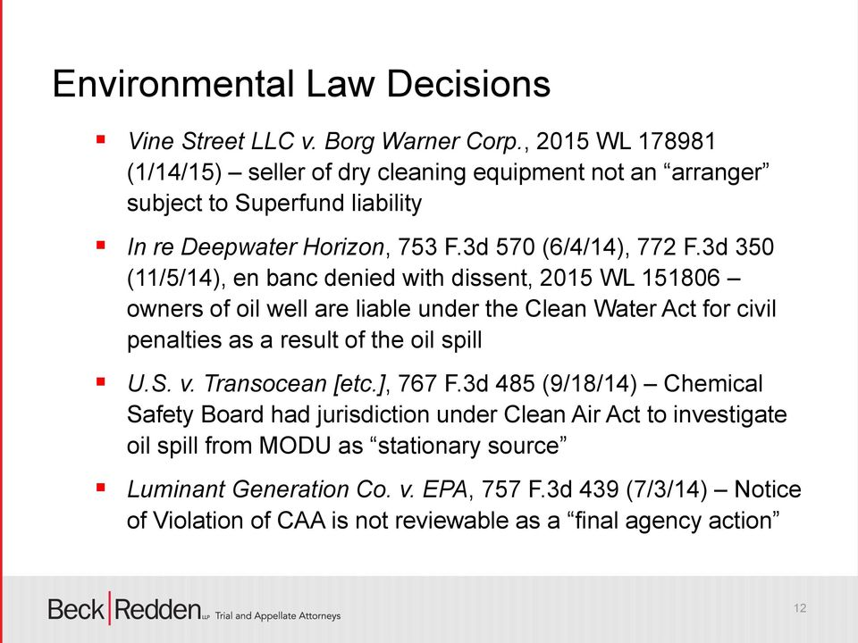 3d 350 (11/5/14), en banc denied with dissent, 2015 WL 151806 owners of oil well are liable under the Clean Water Act for civil penalties as a result of the oil spill U.S.