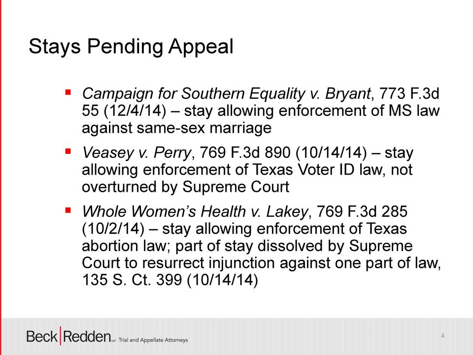 3d 890 (10/14/14) stay allowing enforcement of Texas Voter ID law, not overturned by Supreme Court Whole Women s Health v.