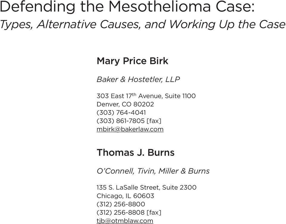 (303) 861-7805 [fax] mbirk@bakerlaw.com Thomas J. Burns O Connell, Tivin, Miller & Burns 135 S.